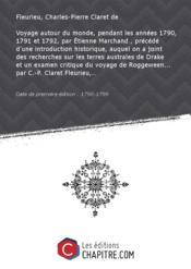 Voyage autour du monde, pendant les années 1790, 1791 et 1792, par Etienne Marchand , précédé d'une introduction historique, auquel on a joint des recherches sur les terres australes de Drake et un examen critique du voyage de Roggeween... par C.-P. Claret Fleurieu,.. [Edition de 1790-1799] - Couverture - Format classique