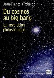 Du cosmos au big bang ; la révolution philosophique - Intérieur - Format classique