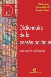 Dictionnaire de la pensée politique ; idées, doctrines et philosophes - Couverture - Format classique
