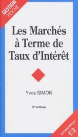 Marches A Terme De Taux D'Interet (Les) - Couverture - Format classique