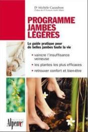 Programme jambes légères ; le guide pratique pour de belles jambes toute la vie - Couverture - Format classique