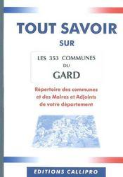 Tout Savoir Sur Les 353 Communes Du Gard ; Le Repertoire Des Communes Et Des Maires Et Adjoints Du Gard - Intérieur - Format classique