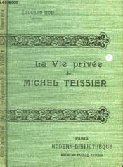 La Vie Privee De Michel Teissier. - Couverture - Format classique