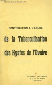Contribution A L'Etude De La Tuberculisation Des Kystes De L'Ovaire - Couverture - Format classique