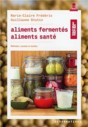 Aliments fermentes, aliments sante - Couverture - Format classique