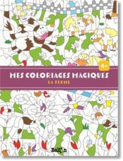 Mes coloriages magiques ; la ferme - Couverture - Format classique