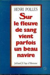 Sur Le Fleuve De Sang Vient Parfois Un Beau Navire - Couverture - Format classique