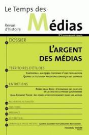 REVUE LE TEMPS DES MEDIAS T.6 ; l'argent des médias - Couverture - Format classique