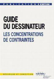 Guide du dessinateur les concentrationsde contraintes ; 5 edition - Couverture - Format classique
