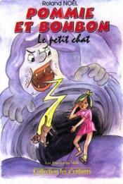 Pommie Et Bonbon Le Petit Chat - Couverture - Format classique