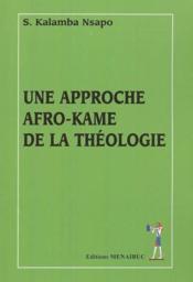 Une Approche Afro-Kame De La Theologie - Couverture - Format classique