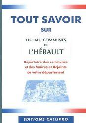 Tout Savoir Sur Les 343 Communes De L'Herault ; Le Repertoire Des Communes Et Des Maires Et Adjoints De L'Herault - Intérieur - Format classique