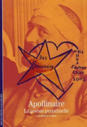 Apollinaire ; la poésie perpétuelle - Couverture - Format classique