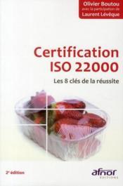Certification iso 22000 ; les 8 clés de la réussite (2e édition) - Couverture - Format classique