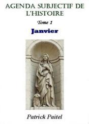 Agenda subjectif de l'histoire t.1 ; Janvier - Couverture - Format classique