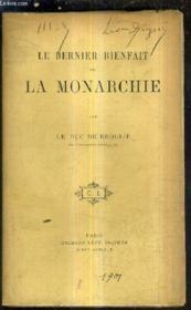Le Dernier Bienfait De La Monarchie. - Couverture - Format classique