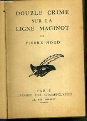 Double Crime Sur La Ligne Maginot / Collection Le Masque - Couverture - Format classique