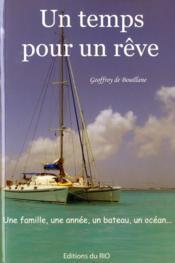 Un temps pour un rêve ; une famille, une anneé, un bateau, un océan... - Couverture - Format classique
