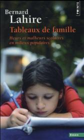 Tableaux de famille ; heurs et malheurs scolaires en milieux populaires - Couverture - Format classique