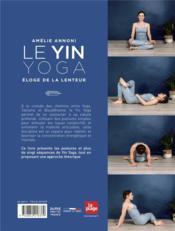 Le yin yoga ; éloge de la lenteur - 4ème de couverture - Format classique