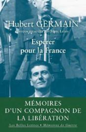 Espérer pour la France ; mémoires d'un compagnon de la libération - Couverture - Format classique