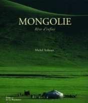 La mongolie, reve d'infini - Couverture - Format classique