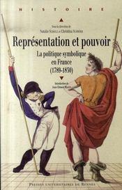 Représentation et pouvoir ; la politique symbolique en France, 1789-1830 - Intérieur - Format classique