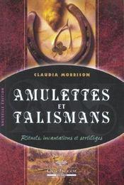 Amulettes Et Talismans ; Rituels Incantations Et Sortileges - Intérieur - Format classique