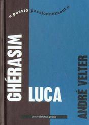 Gherasim Luca ; passio passionément - Intérieur - Format classique