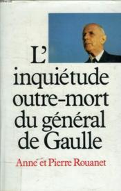 L Inquietude Outre Mort Du General De Gaulle. - Couverture - Format classique