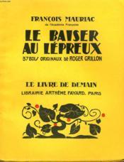 Le Baiser Au Lepreux. 37 Bois Originaux De Roger Grillon. Le Livre De Demain N° 45. - Couverture - Format classique