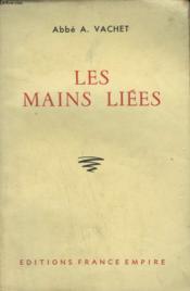 Les Mains Liees. - Couverture - Format classique