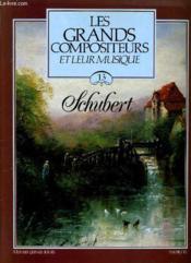 Les Grands Compositeurs Et Leur Musique N°13 - Schubert - Couverture - Format classique