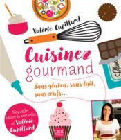 Cuisinez gourmand sans gluten sans lait sans oeufs - Couverture - Format classique
