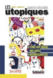 Les utopiques n.6 ; leurs lois travail, nos luttes ; désobéissance(s) - Couverture - Format classique
