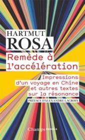 Remède à l'accélération ; impressions d'un voyage en Chine et autres textes sur la résonance - Couverture - Format classique