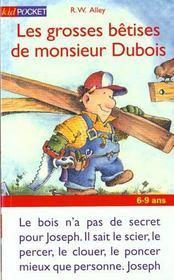 Les Grosses Betises De Monsieur Dubois - Intérieur - Format classique