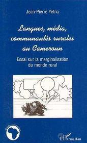 Langues, Media, Communautes Rurales Au Cameroun ; Essai Sur La Marginalisation Du Monde Rural - Intérieur - Format classique