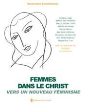 Femmes dans le Christ ; vers un nouveau féminisme - Couverture - Format classique