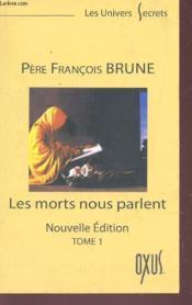 LES MORTS NOUS PARLENT. Tome I (Nouvelle édition) - Couverture - Format classique