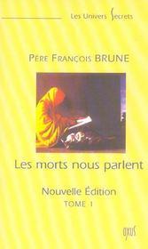 LES MORTS NOUS PARLENT. Tome I (Nouvelle édition) - Intérieur - Format classique