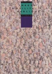 IMAGES D'UTILITE PUBLIQUE. Inventaire. Catalogue de l'exposition - Couverture - Format classique