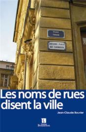 Les noms des rues disent la ville - Couverture - Format classique