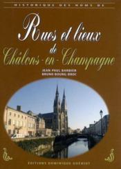 Rues Et Lieux De Chalons-En-Champagne (Historique Des Noms De) - Couverture - Format classique
