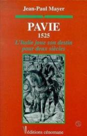 Pavie 1525 - l'italie joue son destin pour deux siecles - Couverture - Format classique