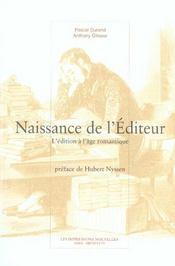 Naissance de l'éditeur ; l'édition à l'âge romantique - Intérieur - Format classique