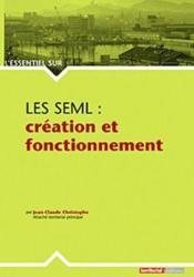 L'Essentiel Sur ; Les Seml : Création Et Fonctionnement - Couverture - Format classique