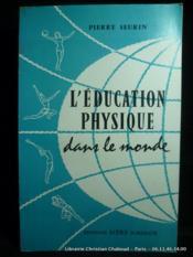 L'éducation physique dans le monde - Couverture - Format classique