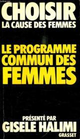 Choisir La Cause Des Femmes.Le Programme Commun Des Femmes. - Couverture - Format classique