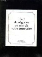 L Art De Negocier Au Sein De Votre Entreprise. - Couverture - Format classique